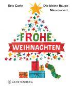 Die kleine Raupe Nimmersatt - Frohe Weihnachten, Carle, Eric, Gerstenberg Verlag GmbH & Co.KG, EAN/ISBN-13: 9783836956628