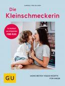 Die Kleinschmeckerin, von Hilchen, Vanessa, Gräfe und Unzer, EAN/ISBN-13: 9783833864322