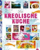 Die kreolische Küche, Rozières, Babette de, Christian Verlag, EAN/ISBN-13: 9783862441587