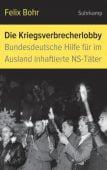 Die Kriegsverbrecherlobby, Bohr, Felix, Suhrkamp, EAN/ISBN-13: 9783518428405