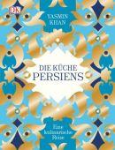 Die Küche Persiens, Khan, Yasmin, Dorling Kindersley Verlag GmbH, EAN/ISBN-13: 9783831031566