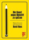 Die Kunst einen Bleistift zu spitzen, Rees, David, Metrolit Verlag GmbH & Co. KG, EAN/ISBN-13: 9783849300456