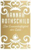 Die Launenhaftigkeit der Liebe, Rothschild, Hannah, DVA Deutsche Verlags-Anstalt GmbH, EAN/ISBN-13: 9783421047137