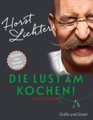 Die Lust am Kochen, Lichter, Horst/Neubazer, Mathias, Gräfe und Unzer, EAN/ISBN-13: 9783833845406