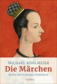 Die Märchen, Köhlmeier, Michael, Carl Hanser Verlag GmbH & Co.KG, EAN/ISBN-13: 9783446263741