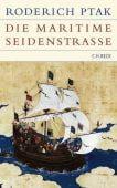 Die maritime Seidenstraße, Ptak, Roderich, Verlag C. H. BECK oHG, EAN/ISBN-13: 9783406561894