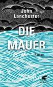 Die Mauer, Lanchester, John, Klett-Cotta, EAN/ISBN-13: 9783608963915