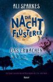 Die Nachtflüsterer - Das Erwachen, Sparkes, Ali, Carl Hanser Verlag GmbH & Co.KG, EAN/ISBN-13: 9783446262324