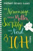Die Nervensäge, meine Mutter, Sir Tiffy, der Nerd & ich, Bauer, Michael Gerard, EAN/ISBN-13: 9783446258624