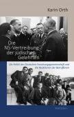Die NS-Vertreibung der jüdischen Gelehrten, Orth, Karin, Wallstein Verlag, EAN/ISBN-13: 9783835318632