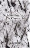 Die Obstdiebin oder Einfache Fahrt ins Landesinnere, Handke, Peter, Suhrkamp, EAN/ISBN-13: 9783518469507