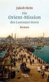 Die Orient-Mission des Leutnant Stern, Hein, Jakob, Galiani Berlin, EAN/ISBN-13: 9783869711720