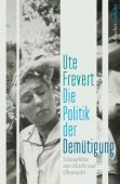 Die Politik der Demütigung, Frevert, Ute, Fischer, S. Verlag GmbH, EAN/ISBN-13: 9783103972221
