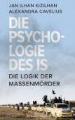 Die Psychologie des IS, Kizilhan, Jan Ilhan/Cavelius, Alexandra, Europa Verlag GmbH, EAN/ISBN-13: 9783958900462