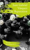 Die Reputation, Vásquez, Juan Gabriel, Schöffling & Co. Verlagsbuchhandlung, EAN/ISBN-13: 9783895610097