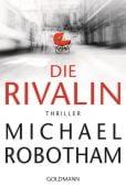 Die Rivalin, Robotham, Michael, Goldmann Verlag, EAN/ISBN-13: 9783442489237