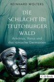 Die Schlacht im Teutoburger Wald, Wolters, Reinhard, Verlag C. H. BECK oHG, EAN/ISBN-13: 9783406699955