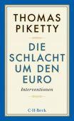 Die Schlacht um den Euro, Piketty, Thomas, Verlag C. H. BECK oHG, EAN/ISBN-13: 9783406675270