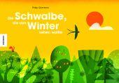 Die Schwalbe, die den Winter sehen wollte, Giordano, Philip, Knesebeck Verlag, EAN/ISBN-13: 9783957281807