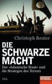 Die schwarze Macht, Reuter, Christoph, DVA Deutsche Verlags-Anstalt GmbH, EAN/ISBN-13: 9783421046949