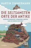 Die seltsamsten Orte der Antike, Zimmermann, Martin, Verlag C. H. BECK oHG, EAN/ISBN-13: 9783406727047