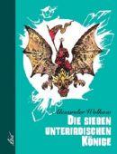 Die sieben unterirdischen Könige, Wolkow, Alexander, Leiv Leipziger Kinderbuchverlag GmbH, EAN/ISBN-13: 9783928885010