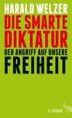Die smarte Diktatur, Welzer, Harald, Fischer, S. Verlag GmbH, EAN/ISBN-13: 9783100024916