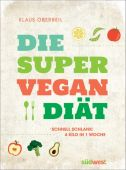 Die Super-Vegan-Diät, Oberbeil, Klaus, Südwest Verlag, EAN/ISBN-13: 9783517093185
