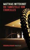 Die Tankstelle von Courcelles, Wittekindt, Matthias, Edition Nautilus, EAN/ISBN-13: 9783960540700