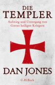 Die Templer, Jones, Dan, Verlag C. H. BECK oHG, EAN/ISBN-13: 9783406734816