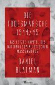 Die Todesmärsche 1944/45, Blatman, Daniel, Rowohlt Verlag, EAN/ISBN-13: 9783498021276