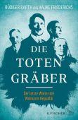 Die Totengräber, Barth, Rüdiger/Friederichs, Hauke, Fischer, S. Verlag GmbH, EAN/ISBN-13: 9783103973259