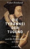 Die Tyrannei der Tugend, Reinhardt, Volker, Verlag C. H. BECK oHG, EAN/ISBN-13: 9783406708220
