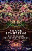 Die Tyrannei des Schmetterlings, Schätzing, Frank, Verlag Kiepenheuer & Witsch GmbH & Co KG, EAN/ISBN-13: 9783462050844