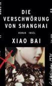 Die Verschwörung von Shanghai, Bai, Xiao, Insel Verlag, EAN/ISBN-13: 9783458177173