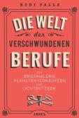 Die Welt der verschwundenen Berufe, Palla, Rudi, Insel Verlag, EAN/ISBN-13: 9783458363446