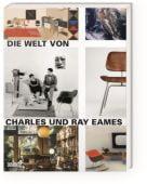 Die Welt von Charles und Ray Eames, DuMont Buchverlag GmbH & Co. KG, EAN/ISBN-13: 9783832199104