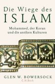 Die Wiege des Islam, Bowersock, Glen W, Verlag C. H. BECK oHG, EAN/ISBN-13: 9783406734014