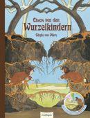Die Wurzelkinder: Etwas von den Wurzelkindern - Pappe, Esslinger Verlag J. F. Schreiber, EAN/ISBN-13: 9783480234103