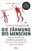 Die Zähmung des Menschen, Wrangham, Richard, DVA Deutsche Verlags-Anstalt GmbH, EAN/ISBN-13: 9783421047533