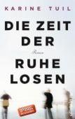 Die Zeit der Ruhelosen, Tuil, Karine, Ullstein Buchverlage GmbH, EAN/ISBN-13: 9783550081750