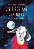 Die Ziege auf dem Mond, Beuse, Stefan/Greve, Sophie, Carl Hanser Verlag GmbH & Co.KG, EAN/ISBN-13: 9783446260504
