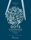 Dots Cooking, Ho, Martin/Schauer, Thomas, Christian Brandstätter, EAN/ISBN-13: 9783850337434