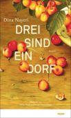 Drei sind ein Dorf, Nayeri, Dina, mareverlag GmbH & Co oHG, EAN/ISBN-13: 9783866482869