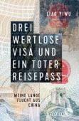 Drei wertlose Visa und ein toter Reisepass, Liao Yiwu, Fischer, S. Verlag GmbH, EAN/ISBN-13: 9783103972887