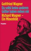 Du sollst keine anderen Götter haben neben mir, Wagner, Gottfried, Ullstein Buchverlage GmbH, EAN/ISBN-13: 9783549074411