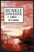 Dunkle Gewässer, Lansdale, Joe R, Tropen Verlag, EAN/ISBN-13: 9783608501315