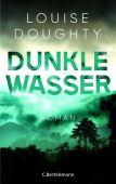 Dunkle Wasser, Doughty, Louise, Bertelsmann, C. Verlag, EAN/ISBN-13: 9783570102992
