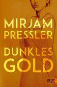 Dunkles Gold, Pressler, Mirjam, Beltz, Julius Verlag, EAN/ISBN-13: 9783407812384