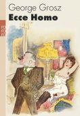 Ecce Homo, Grosz, George, Rowohlt Verlag, EAN/ISBN-13: 9783499256844